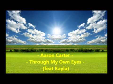 High Quality - Aaron Carter - Through My Own Eyes (feat Kayla)