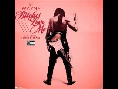 Lil Wayne Ft. Future & Drake - Bitches Love Me - Free FLP + MP3 (Best On Youtube)