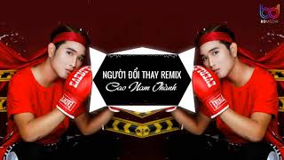 Người Đổi Thay Remix - Cao Nam Thành X DJ Eric T-J [ Audio Remix ]