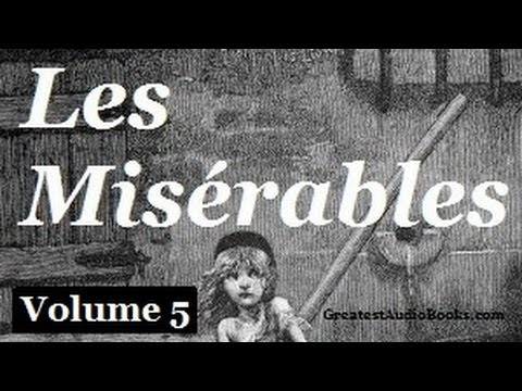 Les Misérables by Victor Hugo Volume 5 Part 1 - FULL AudioBook | Les Mis | Greatest Audio Books