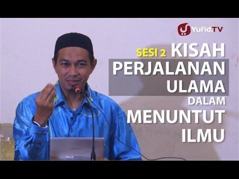 Cerita Islami: Kisah Perjalanan Ulama Dalam Menuntut Ilmu (2) - Ustadz Abuz Zubair Hawaary