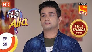 Tera Kya Hoga Alia - Ep 59 - Full Episode - 15th November, 2019