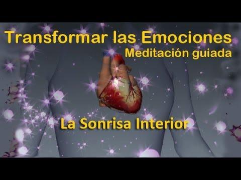 Meditación Guiada- Transformar las Emociones- La Sonrisa Interior