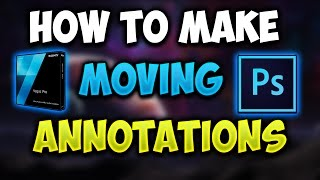 How To Make Moving Annotations And Add Them To Your Videos!(Tutorial)