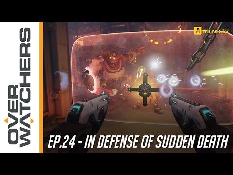"#24 - Overwatchers: ""In Defense of Sudden Death"" #1"