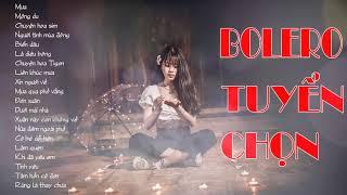Tuyển Tập Bolero Hải Ngoại Chọn Lọc Hay Nhất | Nhạc Bolero Trữ Tình Hải Ngoại 2019