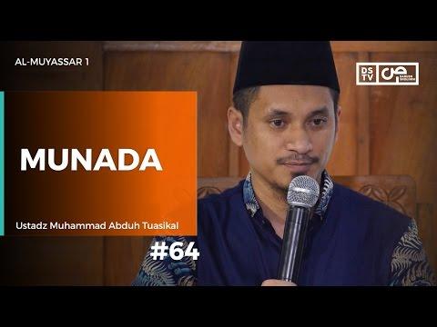 Al-Muyassar (64) : Munada - Ustadz M Abduh Tuasikal