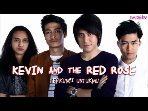 download lagu Kevin and the Red Rose - Terkunci Untukmu (Live at GADISmagz) gratis
