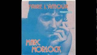 Watch Marc Morlock Faire Lamour video