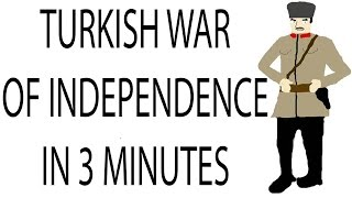 Turkish War of Independence | 3 Minute History
