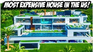 TOUR OF THE MOST EXPENSIVE HOUSE IN THE USA!!!