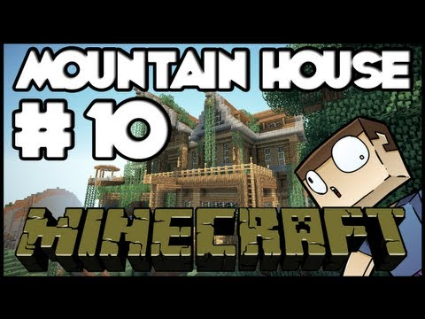 Minecraft Lets Build: Mountain House Part 10