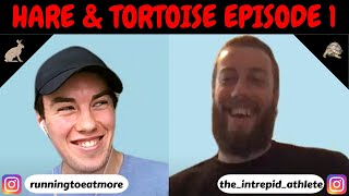 Hare & Tortoise Episode 1 - Introduction, Nutrition & Top Tips for Beginners!