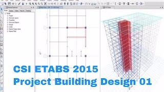 CSI ETABS 2015-PROJECT BUILDING DESIGN-01