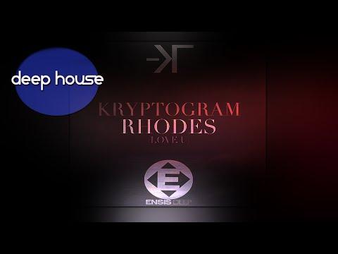Kryptogram - Rhodes (Love U) [Deep House]