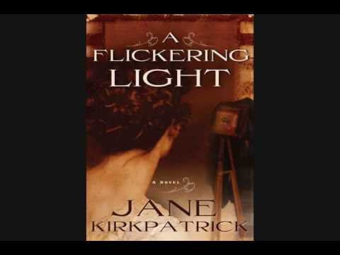 A Flickering Light Book Trailer - A Novel by Jane Kirkpatrick