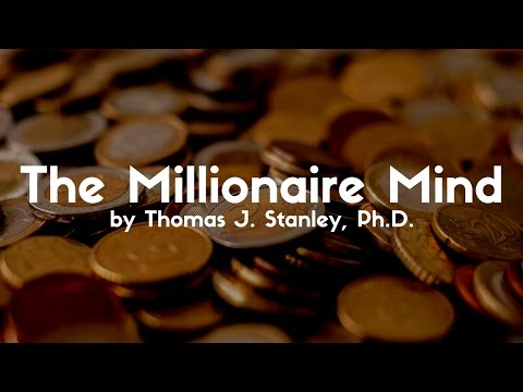 The Millionaire Mind By Thomas J. Stanley, Ph.D. Book Review