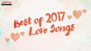 Best of 2017 Telugu Love Songs Jukebox Vol. 1