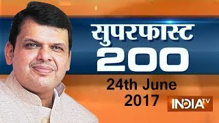 Superfast 200 | 24th June, 2017, 05:00 PM ( Part 1 ) - India TV