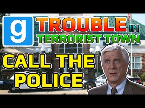 Call The Police! (Garry's Mod Trouble In Terrorist Town)