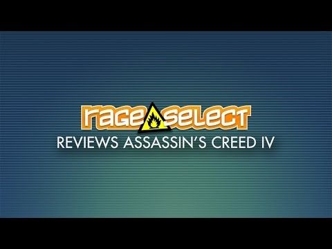 Rage Select reviews Assassin's Creed IV: Black Flag