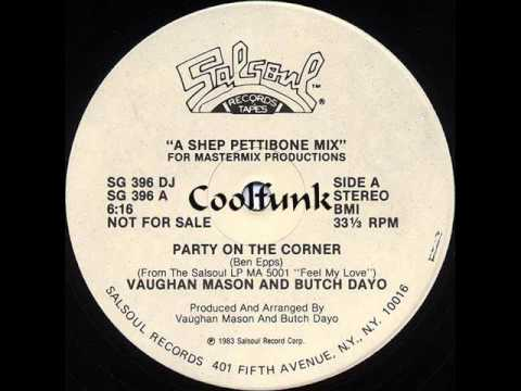 Vaughan Mason & Butch Dayo - Party On The Corner (12