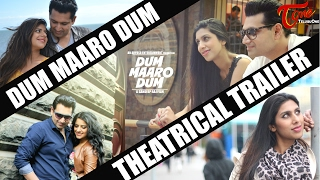 DUM MAARO DUM   Theatrical Trailer   A Sandeep Raj Film