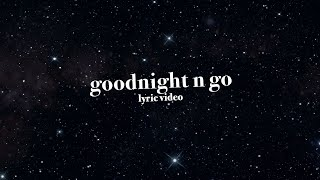 Ariana Grande - goodnight n go (Lyric Video)