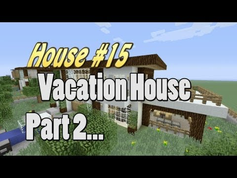 Lets Make a Vacation House Part 2 in Minecraft House # 15