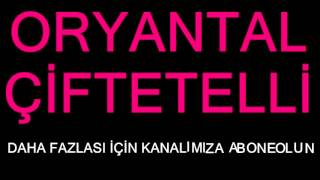 ORYANTAL ÇİFTETELLİ