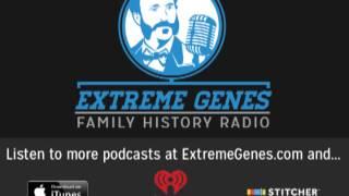 Extreme Genes Family History Radio Ep. 38 - Dad