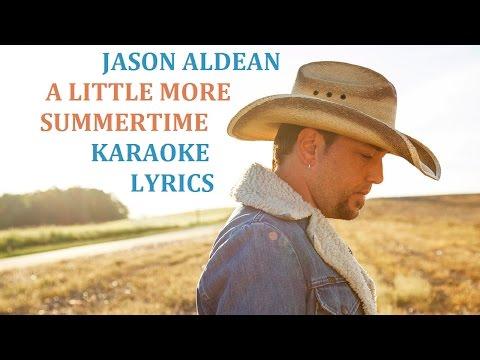 JASON ALDEAN - A LITTLE MORE SUMMERTIME KARAOKE COVER LYRICS