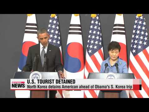 North Korea detains U S  tourist ahead of Obama's South Korea visit