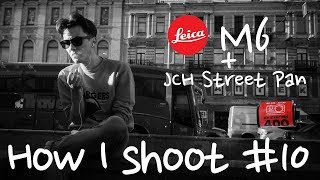 How I shoot #10 | Street Photography | Leica M6 | JCH Street Pan | St. Petersburg | Russia