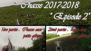 """Chasseloiret(saison 2017-2018)""""épisode 2"""" petit et gros gibiers"""