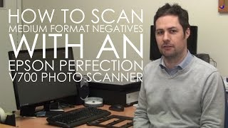 How to scan medium format negatives with an Epson Perfection V700 Photo Scanner
