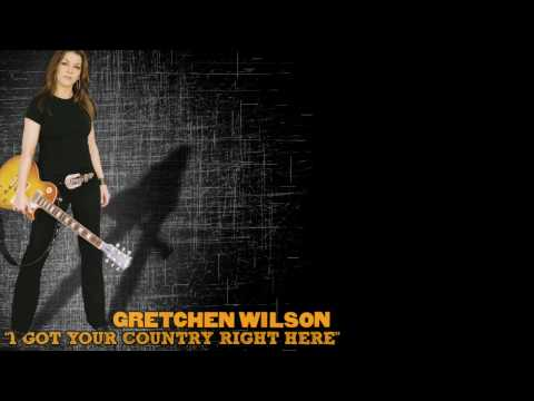Gretchen Wilson - I Got Your Country Right Here Video