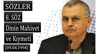 Prof. Dr. Ahmet Akgündüz - Sözler - 8. Söz - Dinin Mahiyet ve Kıymeti (09.04.1994)