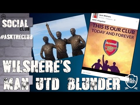 Wilshere's United Blunder | Social Club #AskTheClub