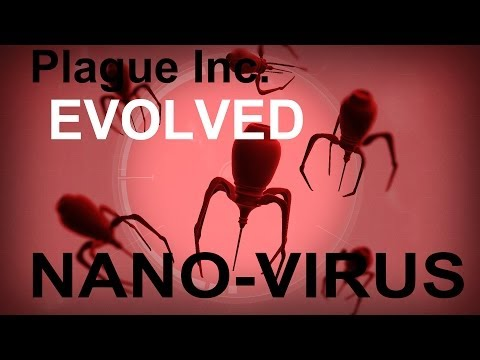 Plague Inc. Evolved: Nano Virus