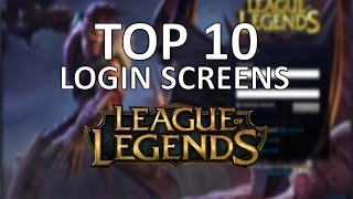 TOP 10 - Login Screens do League of Legends