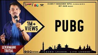 PUBG | Nepali Stand-Up Comedy | Lekhmani Trital | Nep-Gasm Comedy