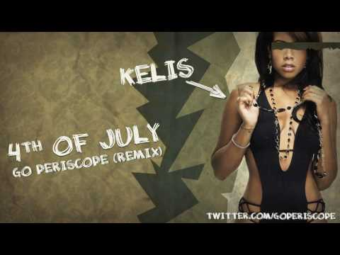 Kelis - 4th Of July Fireworks (Go Periscope Remix)