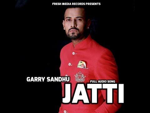 JATTI | GARRY SANDHU ft . MONEY | OFFICIAL FULL AUDIO SONG | FRESH MEDIA RECORDS
