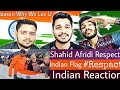 Indian Reaction On Shahid Afridi beautiful gesture towards Indian Flag   Got Respect From Indias.