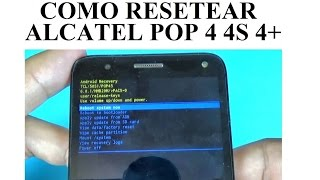 Como resetear Alcatel POP 4 , 4S, 4+