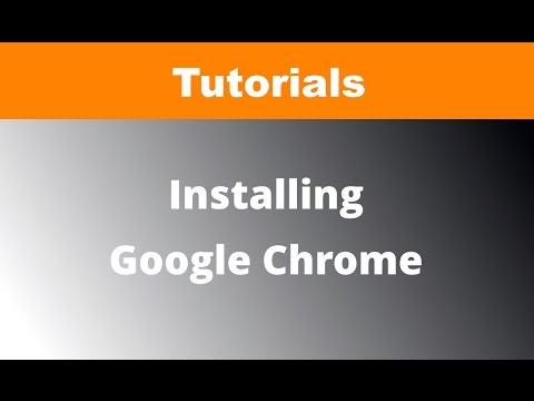 Chrome Tutorials: How to install Google Chrome