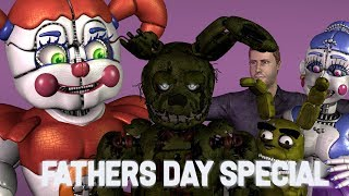 [FNAF\SFM] Fathers day special