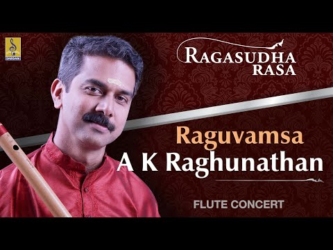 Raghuvamsa A Flute Concert By A.K.Raghunadhan