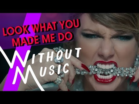 TAYLOR SWIFT - Look What You Made Me Do WITHOUT